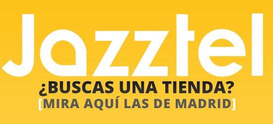Encontrar tienda de Jazztel en Madrid